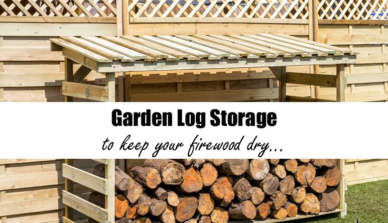 Log and garden storage